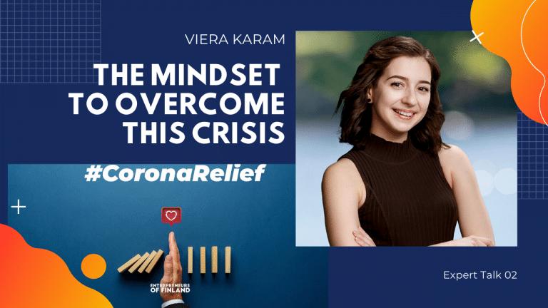 The entrepreneur mindset to overcome Corona crisisViera Karam business advisor Oulun Seudun Uusyrityskeskus